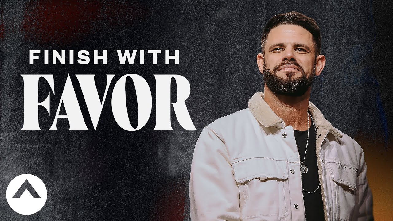 Finish With Favor | Pastor Steven Furtick | Elevation Church