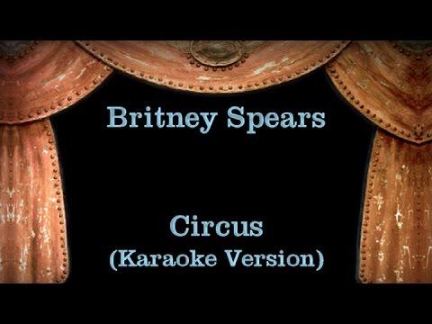 Britney Spears - Circus - Lyrics (Karaoke Version)