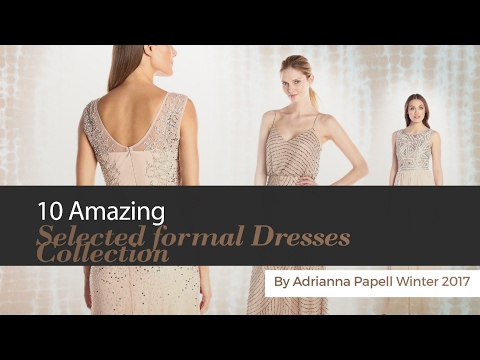 10 Amazing Selected formal Dresses Collection By Adrianna Papell Winter 2017