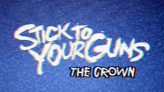 Stick To Your Guns - The Crown | Lyric Video