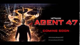 Hitman   Agent 47 2015 l Audio l Movie Soundtrack The Agent Program