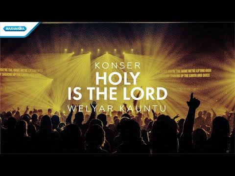 Holy Is The Lord - Konser Worship Welyar Kauntu (video)