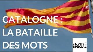 Envoyé spécial. Catalogne la bataille des mots - 14 décembre 2017 (France 2)