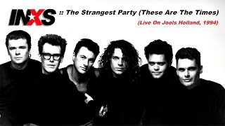 INXS :: The Strangest Party (These Are The Times) - (Live on Jools Holland, 1994)