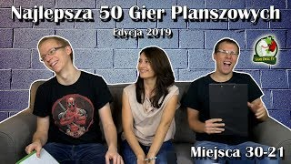 Najlepsza 50 Gier Planszowych | 30-21 | Edycja 2019