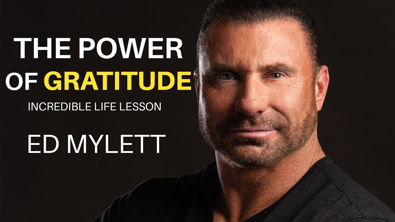 The Power of Gratitude   - Ed Mylett