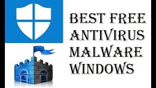 Windows 10 Best Free Protection - Windows Defender - Free Antivirus Anti Malware PC 2017 Review
