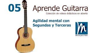 Aprende Guitarra 05 - Agilidad mental con segundas y terceras