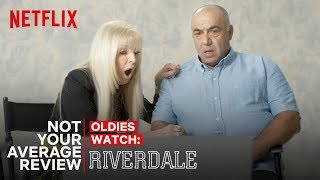 Oldies Watch Riverdale | Not Your Average Review | Netflix