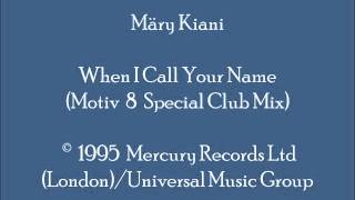 Märy Kiani - When I Call Your Name (Motiv-8 Special Club Mix - Piano)