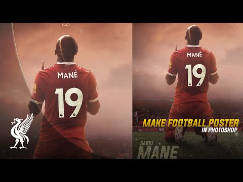 Sadio Mane | Photoshop Tutorial | Football Poster Design | Retouching | Liverpool