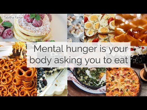 Mental hunger is your body asking for food