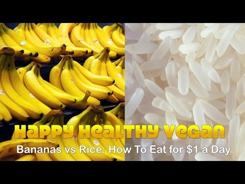 Bananas vs Rice: How To Eat 3000 Calories for $1 A Day