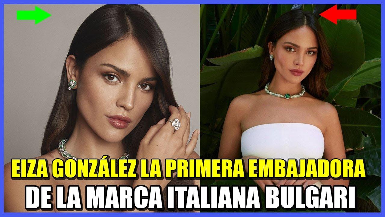 EIZA GONZÁLEZ PONE A MÉXICO EN ALTO: LA ACTRIZ SERÁ EMBAJADORA DE LA MARCA ITALIANA BULGARI😱😱