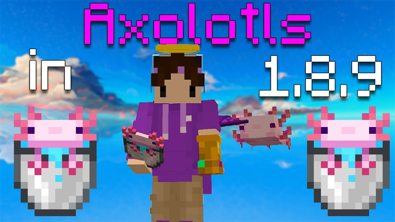 AXOLOTLS IN 1 8 9 TEXTURE PACK YouTube