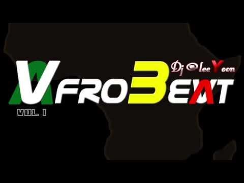 Afrobeat Vol 1 By Dj @leeYoon