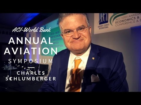 Charles Schlumberger on the ACI-World Bank Annual Aviation Symposium