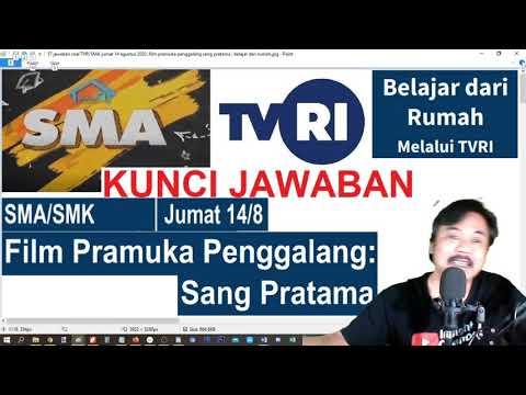 Jawaban Soal TVRI SMA Jumat 14 Agustus 2020 ,film Pramuka Penggalang Sang Pratama , Belajar Dari