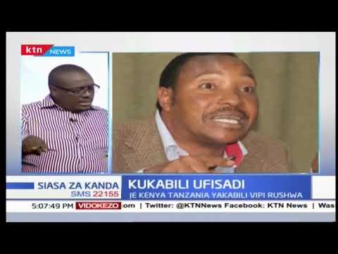 Je, Kenya na Tanzania zinakabili vipi rushwa? (Sehemu Ya Kwanza) |siasa za kanda