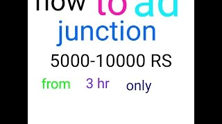AD JUNCTION SE 4000-50000 VIEW KESE KARE FROME NEW USER|||