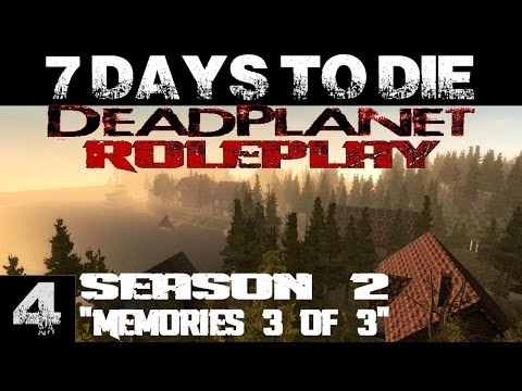 7 Days To Die || DeadPlanet Roleplay Series || Season 2 (1080p YT-MA) E4: Memories 3 of 3