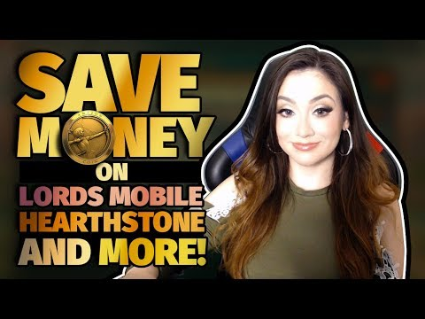 How To Save Money In Lords Mobile, Hearthstone And More In The UK !