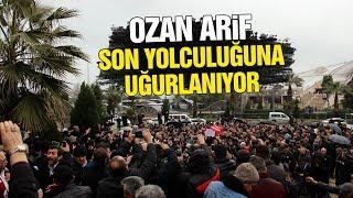 Ozan Arif Cenaze Töreni Canlı Yayın