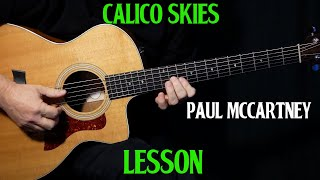 "how to play ""Calico Skies"" on guitar by Paul McCartney 