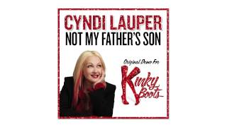 Cyndi Lauper39;s Original Demo of quot;Not My Father39;s Sonquot; for KINKY BOOTS