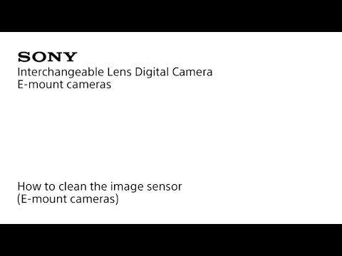 How to clean the image sensor(E-mount cameras)
