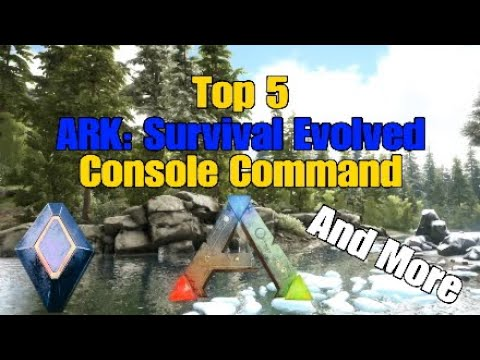 ARK: Survival Evolved   Top 5 Console Commands And More!!