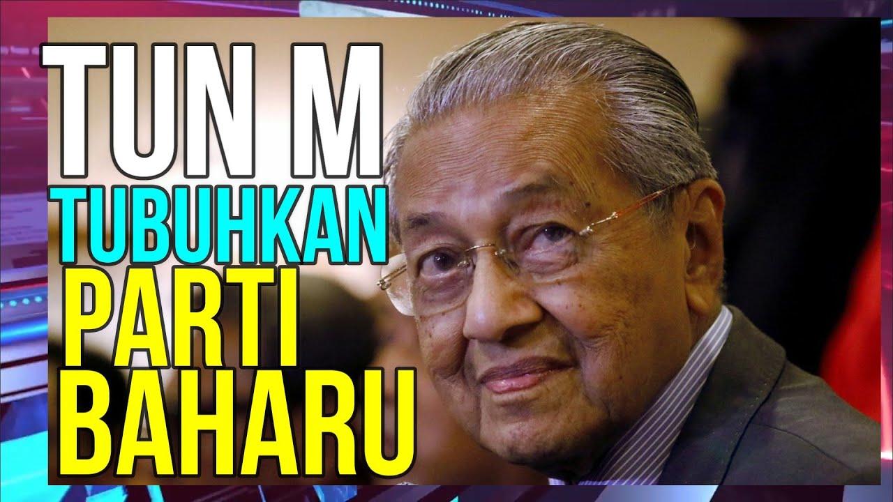 TUN M TUBUHKAN PARTI BAHARU [ Bukan niat kami nak banyak sangat parti politik Melayu ]