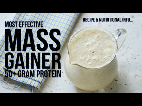 Most Effective Mass Gainer Shake - Recipe & Nutritional Information