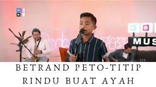 Download lagu BETRAND PETO - TITIP RINDU BUAT AYAH