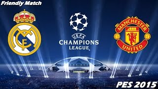 PES 2015 Gameplay (PC) - Real Madrid vs Manchester United