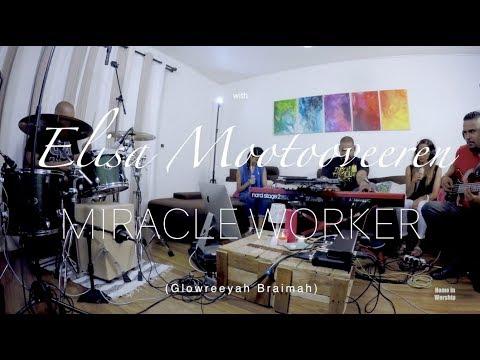 Miracle worker (Glowreeyah Braimah) HOME IN WORSHIP session with Elisa Mootooveeren