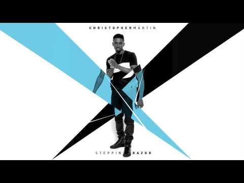 Christopher Martin - Steppin Razor [Official EP Audio]