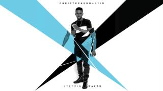 Christopher Martin - Steppin Razor [Official EP Audio]