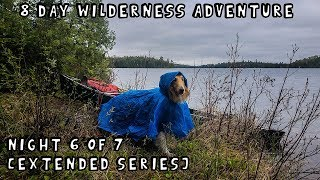 8 Day Wilderness Adventure with My Dog (Night 6 of 7) [Extended Series]