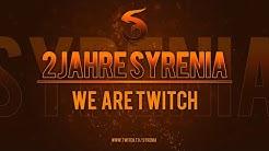 We are Twitch!  2 Jahre Syrenia Jubiläum