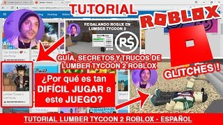 Lumber Tycoon 2 Tutorial Roblox English - Cheats, secrets, guide and curiosities - willtheshooter