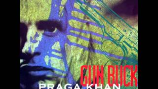 Praga khan - Gun Buck.