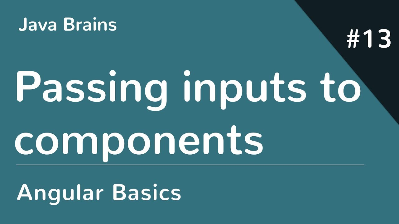 Angular 6 Basics 13 - Passing inputs to components