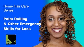 Home Hair Care Series: Loc Palm Rolling - Full Webinar