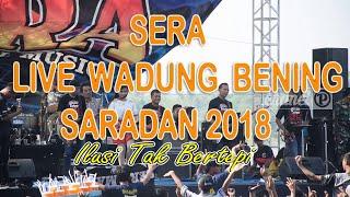 Sera  - Ilusi Tak Bertepi   Live Waduk Bening Saradan 17 Juni 2018