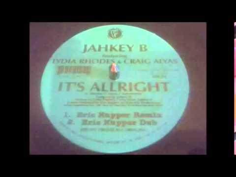 Jahkey B Featuring Lydia Rhodes & Craig Alyas -   It's Allright (Eric Kupper Dub)