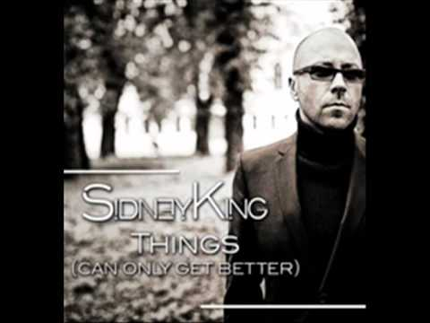 Sidney King - Things (Can Only Get Better) (Official)