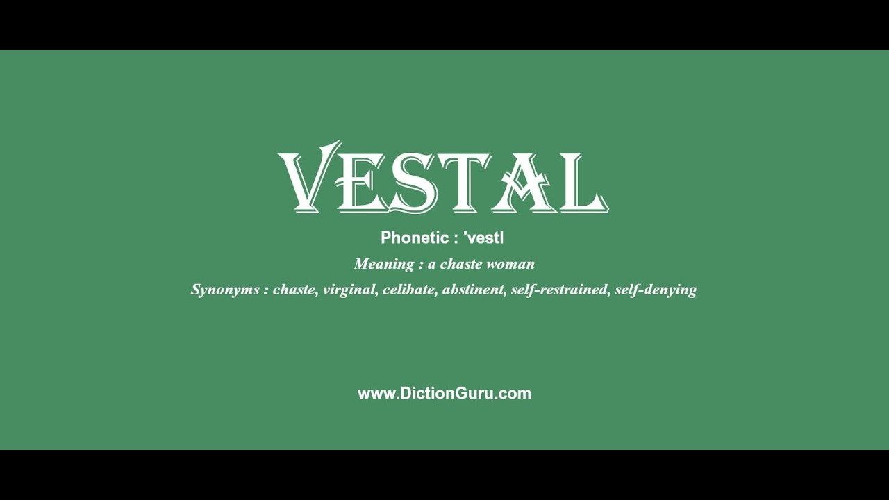 vestal: Pronounce vestal with Meaning, Phonetic, Synonyms and Sentence  Examples