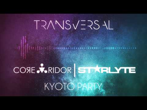 [House] CoЯe-Ridor & ST★RLYTE - Kyoto Party | Transversal