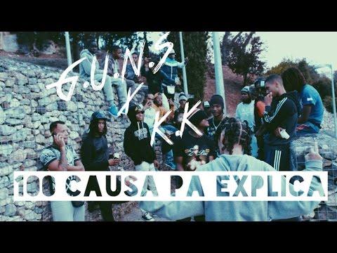 G.U.N.S x K.K 100 Causa Pa Explica ( Directed by:WMRecordz )
